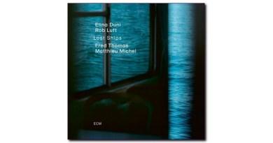 Elina Duni Lost Ships ECM 2020 Jazzespresso CD
