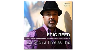 Eric Reeds' latest album is titled For Such a Time as This.
