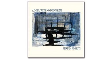 Miriam Foresti A Soul With No Footprint Isola Tobia Label Jazzespresso