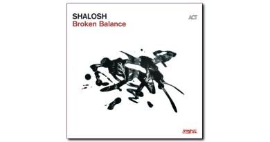 Shalosh Broken Balance ACT 2020 Jazzespresso 2020