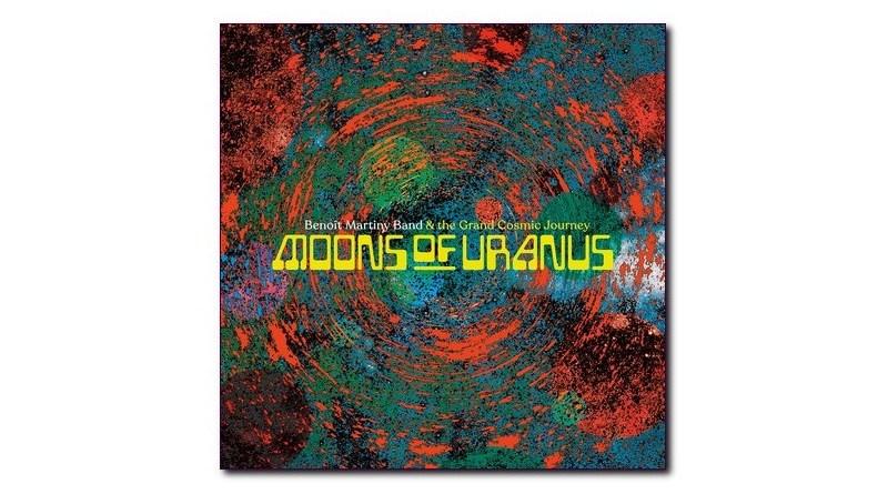 Benoît Martiny Band 与 The Grand Cosmic Journey Moons of Uranus