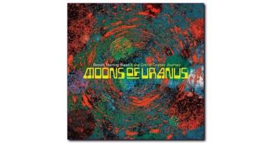 Moons of Uranus,Benoît Martiny Band 與 The Grand Cosmic Journey的最新專輯。