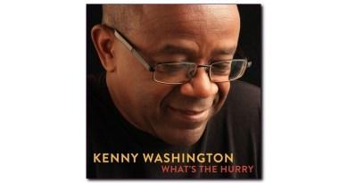 肯尼·華盛頓 (Kenny Washington) What's The Hurry Lower 9th