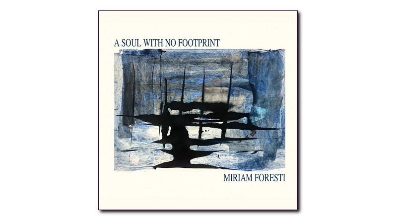 米里亞姆·弗里斯蒂(Miriam Foresti)A Soul With No Footprint