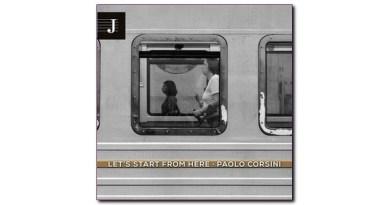 保羅·科西尼(Paolo Corsini)Let's Start From Here Jazzy 2021