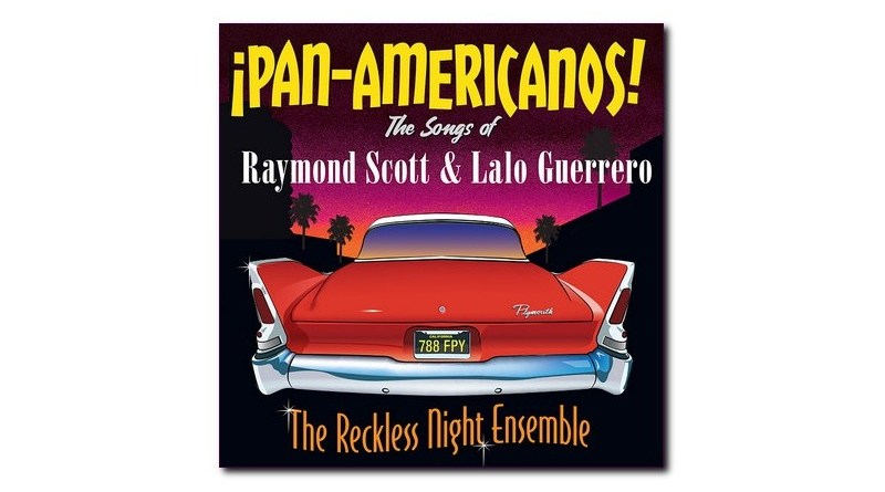 Reckless Night Ensemble ¡Pan-Americanos! Panamerican Jazzespresso