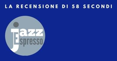 58 secondi recensione Eugenio Mirti Jazzespresso 2021