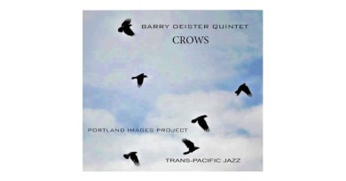 Barry Deister Quintet Crows-The Portland Images Project Jazzespresso