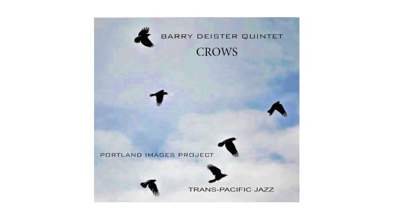 Barry Deister 五重奏 Crows-The Portland Images Project 自制专辑 2021