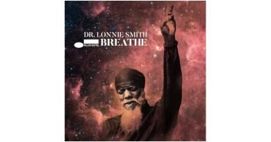 Dr. Lonnie Smith Breathe Blue Note 2021 Jazzespresso