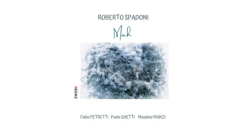罗伯托·斯帕多尼(Roberto Spadoni)Mah Sword Records Jazzespresso