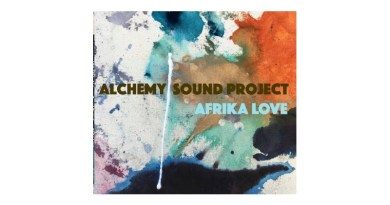 Afrika Love Alchemy Sound Project Artists Recording Collective 2021