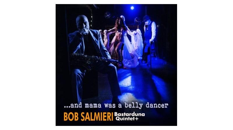 鮑勃·薩爾米耶里(Bob Salmieri)Bastarduna 五重奏+ Jazzespresso