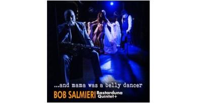 Bob Salmieri Bastarduna Quintet Mama Was A Belly Dancer Cultural