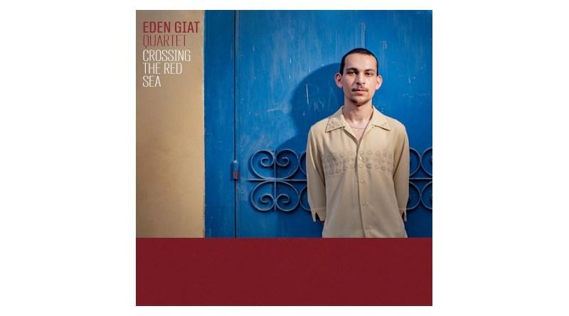 Eden Giat Quartet Crossing The Red Sea Autoproducción Jazzespresso