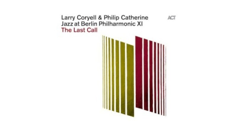 Larry Coryell & Philip Catherine The Last Call ACT Jazzespresso