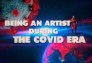 Being An Artist During The Covid Era