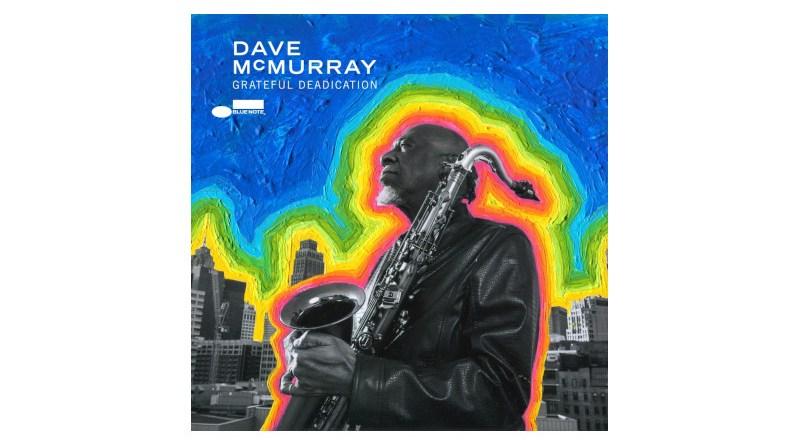 戴夫·麦克默里 (Dave McMurray) Grateful Deadication Blue Note 2021
