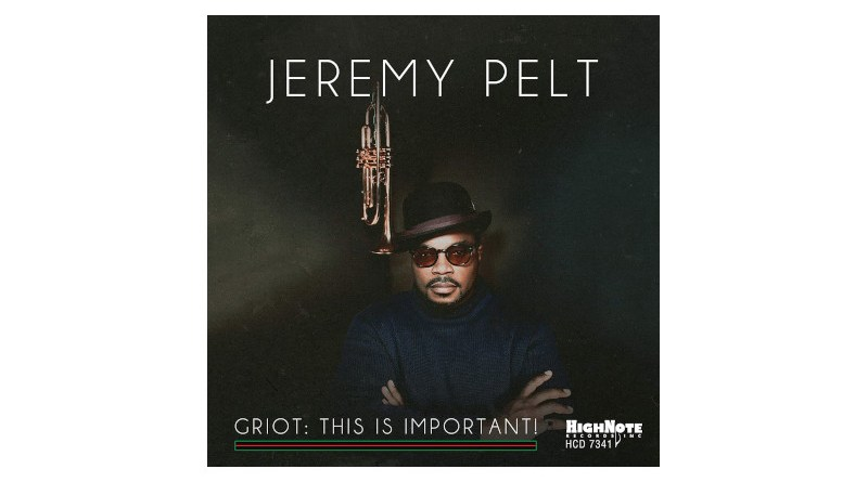 Jeremy Pelt Griot: This is Important HighNote 2021 Jazzespresso