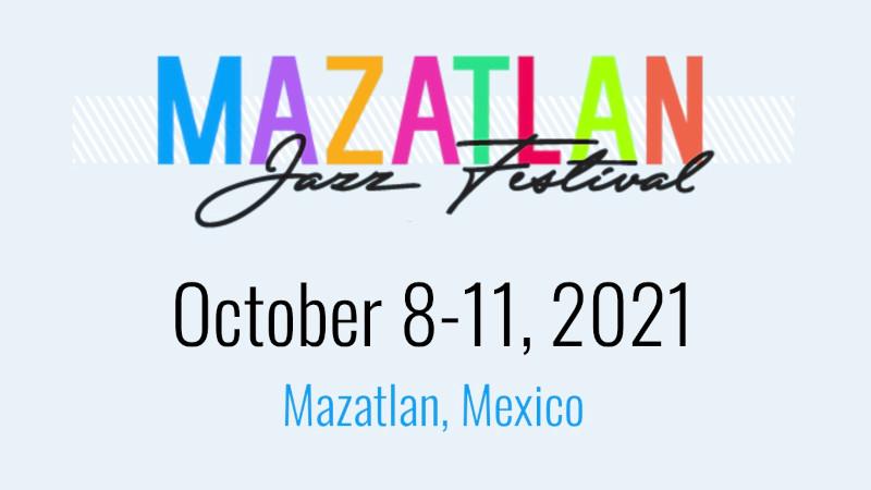 Mazatlán Jazz Festival 2021 Jazzespresso Jazz Magazine