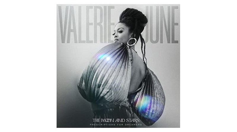 Valerie June The Moon And The Stars: Prescriptions For Dreamers