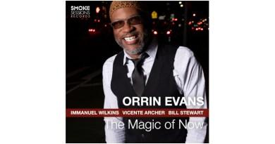 奥林·埃文斯 (Orrin Evans) The Magic of Now Smoke Sessions 2021