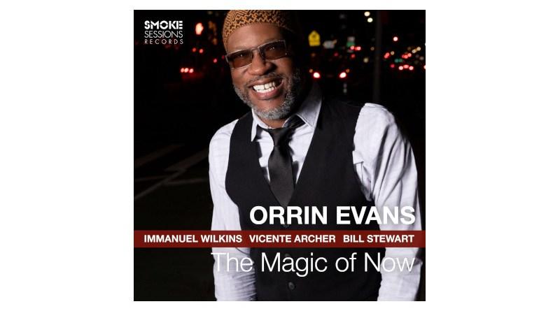 奧林·埃文斯 (Orrin Evans) The Magic of Now Smoke Sessions 2021