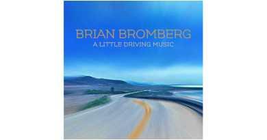 Brian Bromberg A Little Driving Music Mack Avenue 2021 Jazzespresso