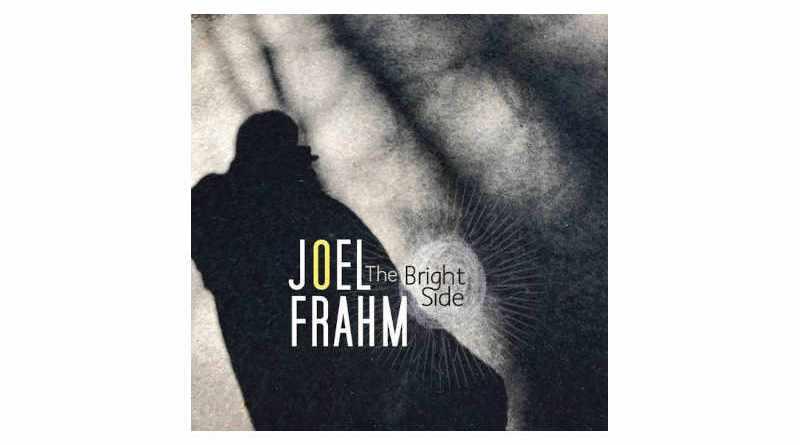 喬爾·弗拉姆 (Joel Frahm) The Bright Side Anzic 2021