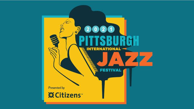 匹兹堡国际爵士音乐节 (Pittsburgh International Jazz Festival) 2021