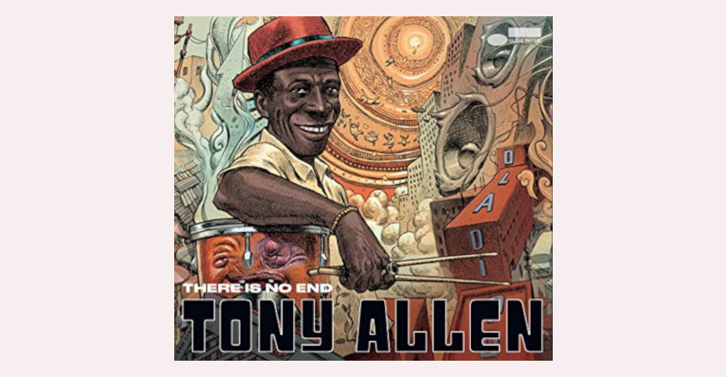 Tony Allen There Is No End Blue Note 2021