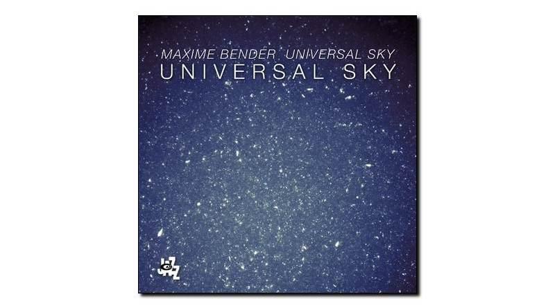 Maxime Bender - Universal Sky - CAM 2018 - Jazzespresso cn