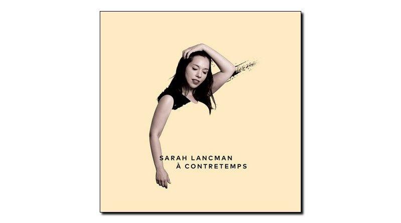 Sarah Lancman, À Contretemps, Jazz Eleven, 2018 - Jazzespresso cn