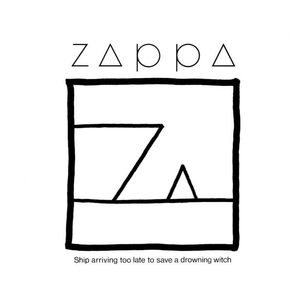 Ship Arriving Too Late To Save A Drowning Witch (1982) - Frank Zappa
