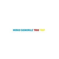 Trio Trip - Mirko Signorile
