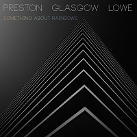 Something About Rainbows - Preston, Glasgow, Lowe