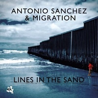 Lines in the sand - Antonio Sanchez & Migration