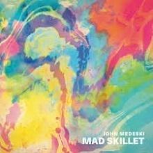 Mad Skillet - John Medeski