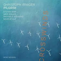 Crosswinds - Christoph Irniger Pilgrim