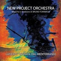 L'America bagnata dal Mediterraneo - New Project Orchestra