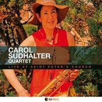 Live at Saint Peter's Church - Carol Sudhalter Quartet