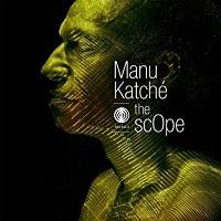 The Scope - Manu Katché