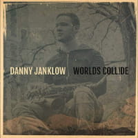 Worlds Collide - Danny Janklow