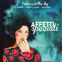 Affetti Speciali - Frubers in the sky