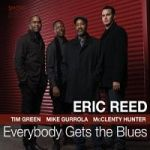 Everybody Gets The Blues – Eric Reed