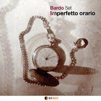 Imperfetto Orario - Bardo 5et