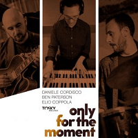 Only for the moment - Daniele Cordisco, Ben Paterson, Elio Coppola