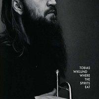 Where the spirits eat - Tobias Wiklund