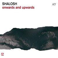 Onwards and Upwards - Shalosh