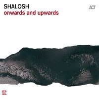 Onwards and Upwards - Shalosh